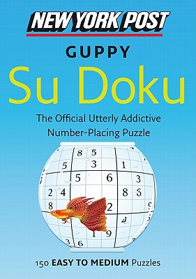 New York Post Guppy Su Doku By Harpercollins Publishers Ltd.